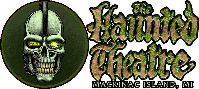 Mackinac Island Haunted Theatre